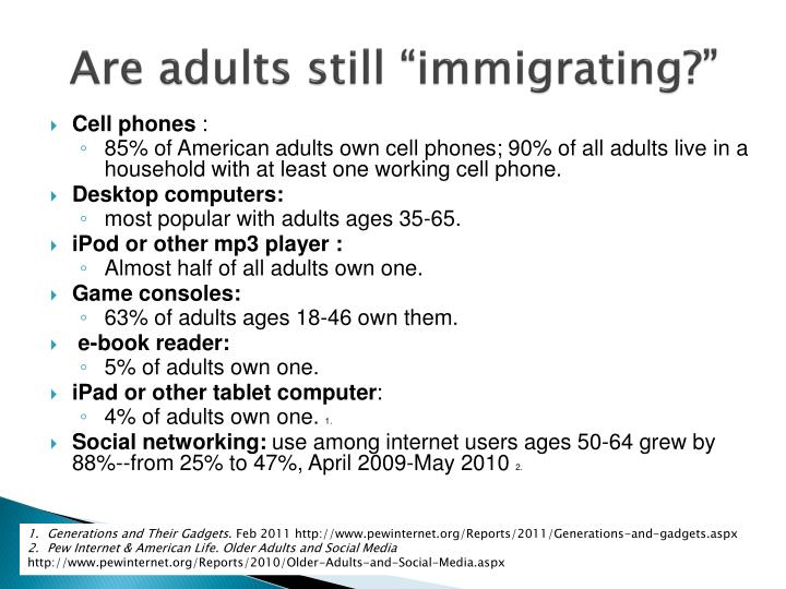 "Are adults still ""immigrating?"""