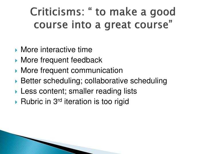 "Criticisms: "" to make a good course into a great course"""