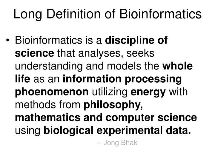 Long Definition of Bioinformatics