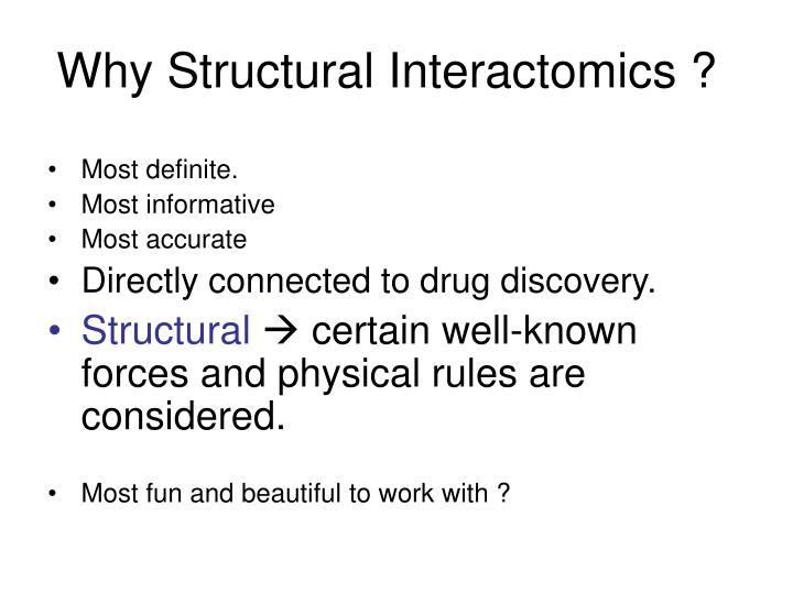 Why Structural Interactomics ?