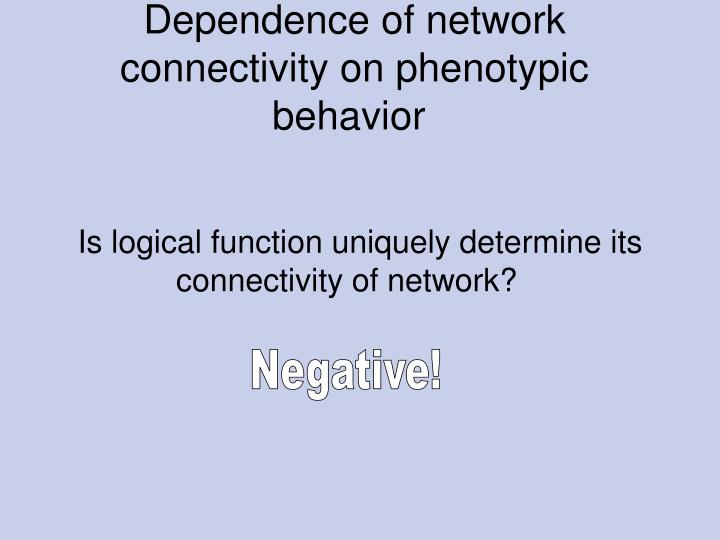 Dependence of network connectivity on phenotypic behavior