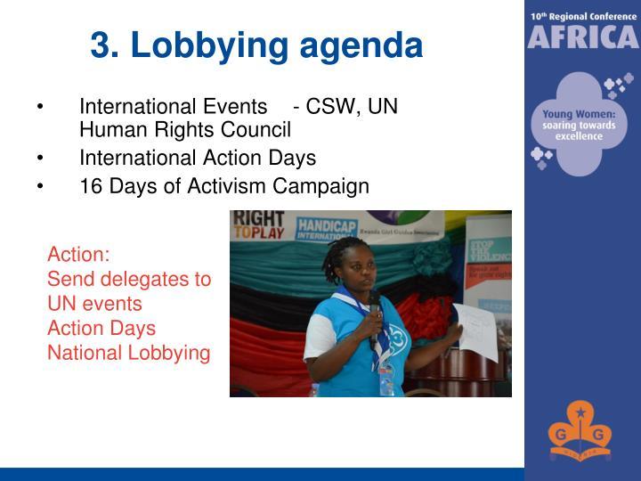 3. Lobbying agenda
