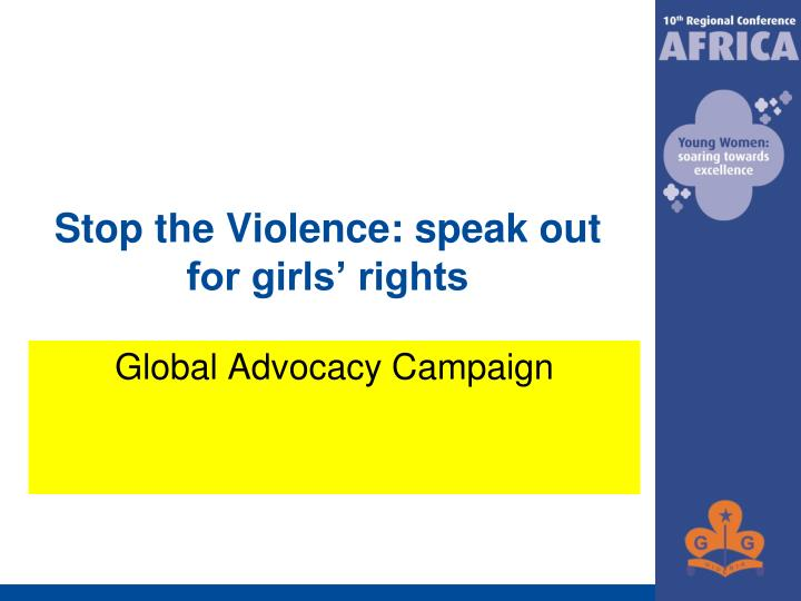 Stop the violence speak out for girls rights
