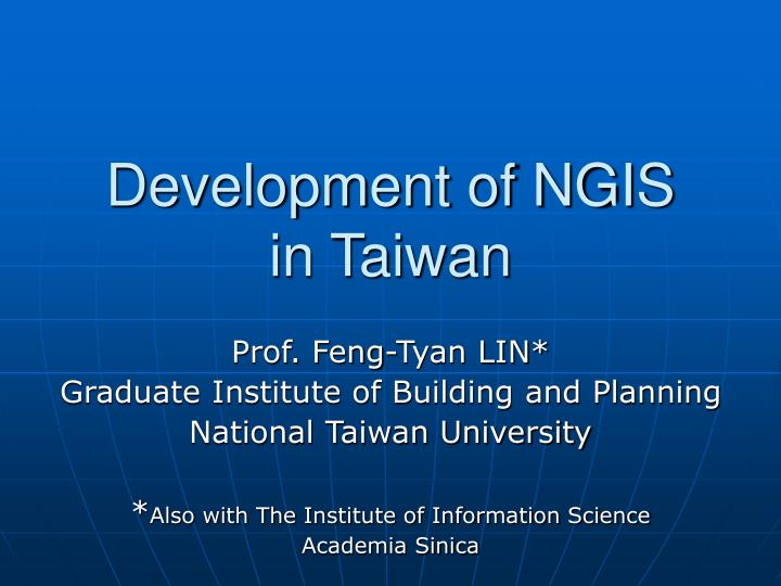 Development of ngis in taiwan