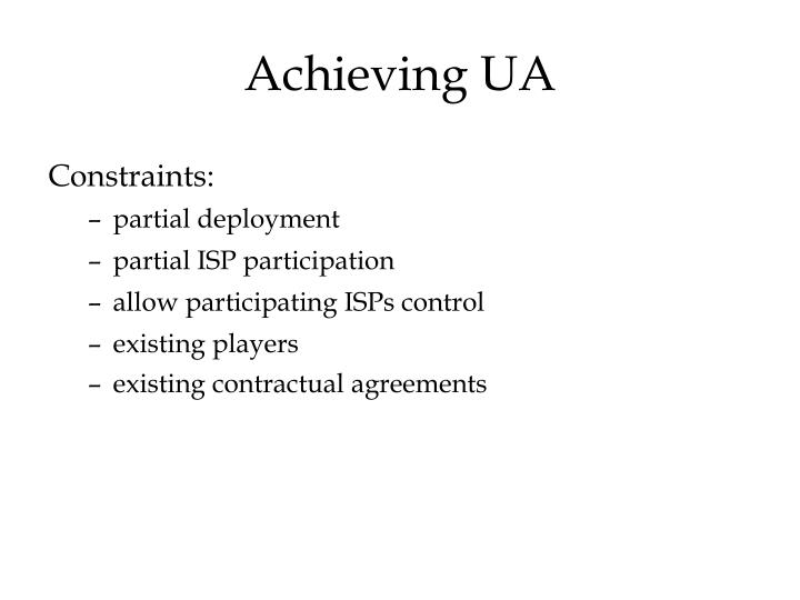 Achieving UA