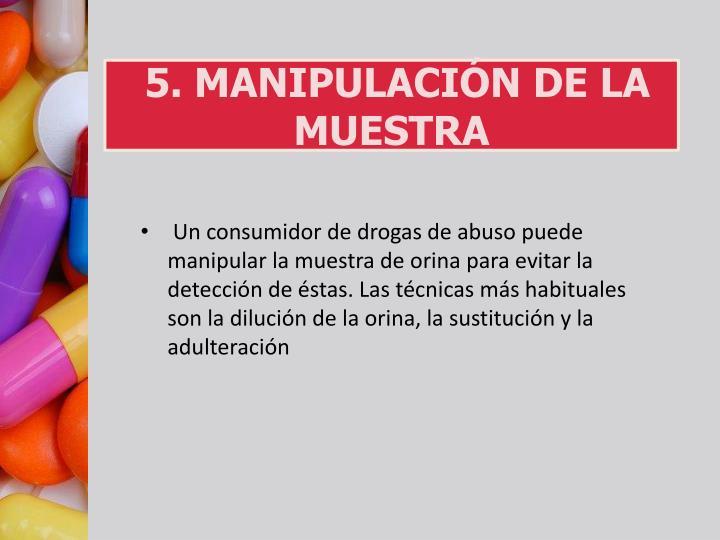 5. MANIPULACIÓN DE LA MUESTRA