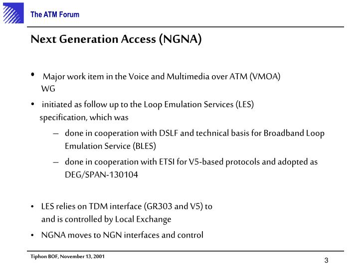 Next generation access ngna