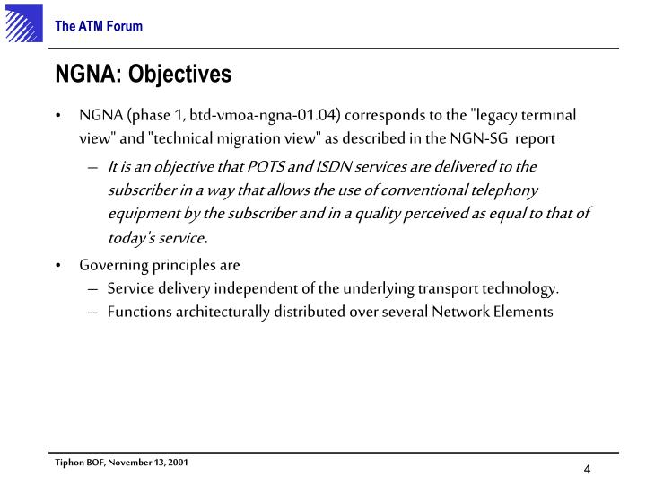 "NGNA (phase 1, btd-vmoa-ngna-01.04) corresponds to the ""legacy terminal view"" and ""technical migration view"" as described in the NGN-SG  report"