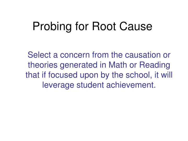 Probing for Root Cause