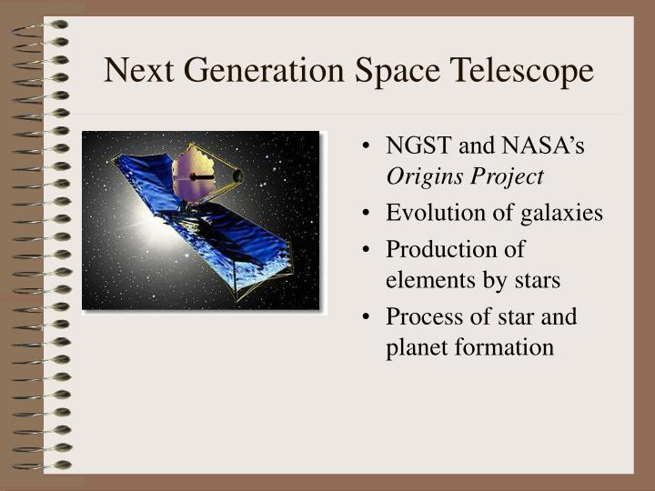 the next generation space telescope essay Essays banner the future of the hubble space telescope by stephen p maran  assistant director of space sciences for information and outreach nasa's.