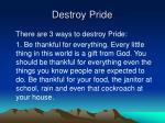 destroy pride