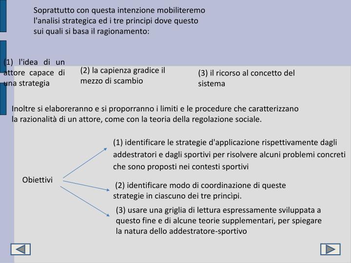 Soprattutto con questa intenzione mobiliteremo l'analisi strategica ed i tre principi dove questo sui quali si basa il ragionamento: