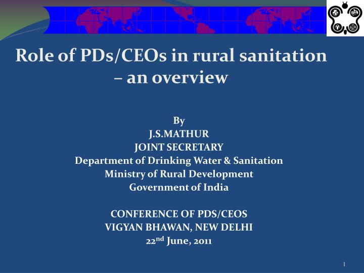 Role of pds ceos in rural sanitation an overview
