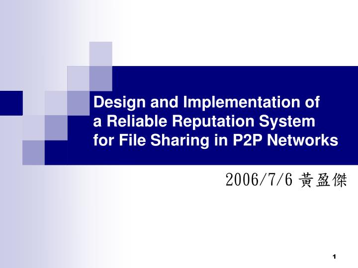 Design and implementation of a reliable reputation system for file sharing in p2p networks