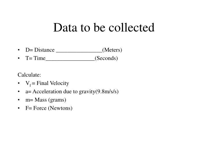 Data to be collected