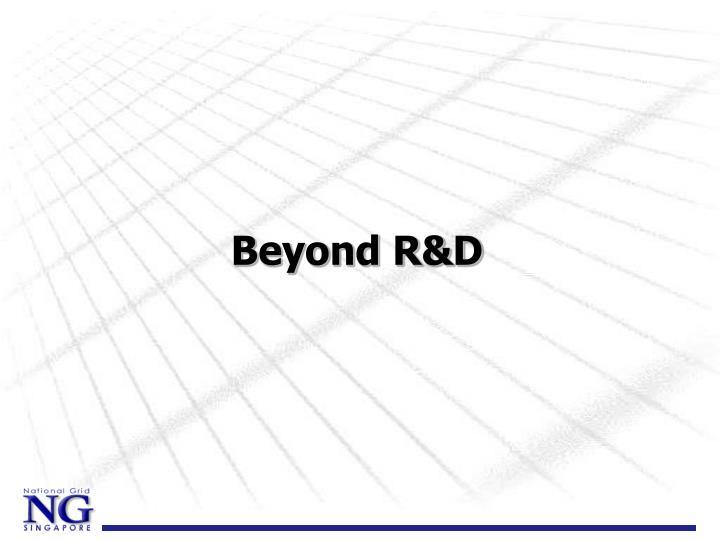 Beyond R&D
