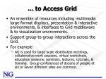 to access grid