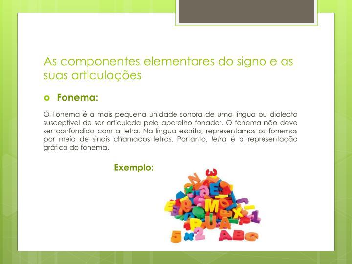 As componentes elementares do signo e as suas articulações