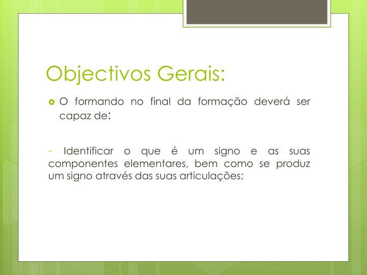 Objectivos Gerais: