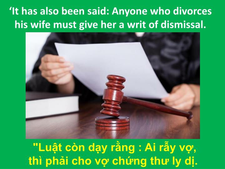 'It has also been said: Anyone who divorces his wife must give her a writ of dismissal.