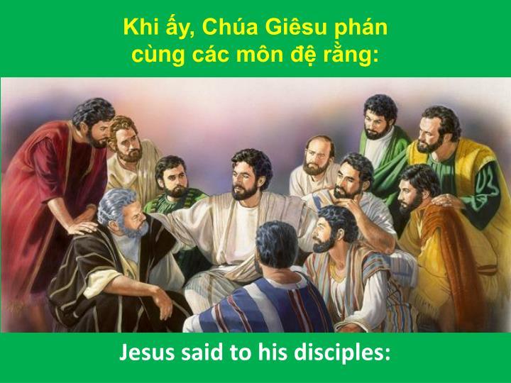 Khi ấy, Chúa Giêsu phán