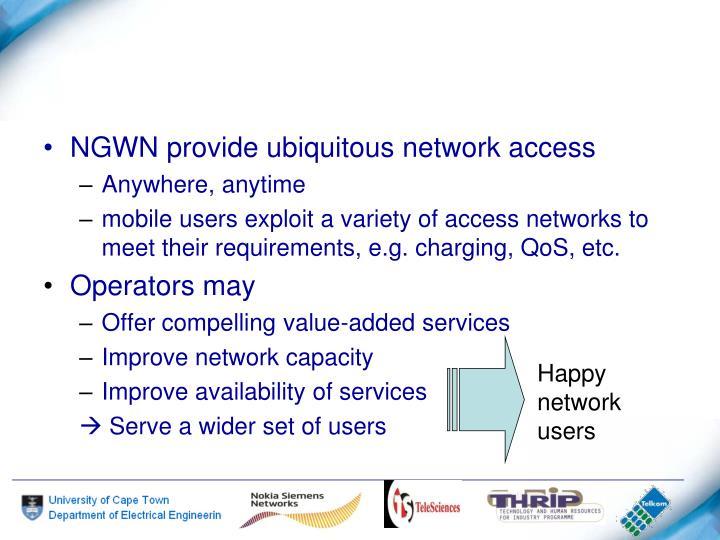 NGWN provide ubiquitous network access