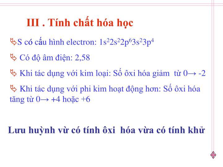 III . Tính chất hóa học