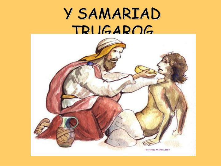 Y SAMARIAD TRUGAROG