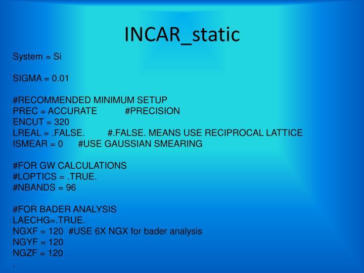 INCAR_static
