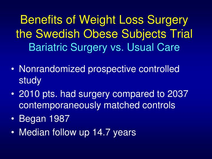 Benefits of Weight Loss Surgery the Swedish Obese Subjects Trial