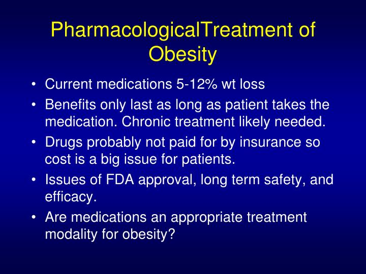 PharmacologicalTreatment of Obesity