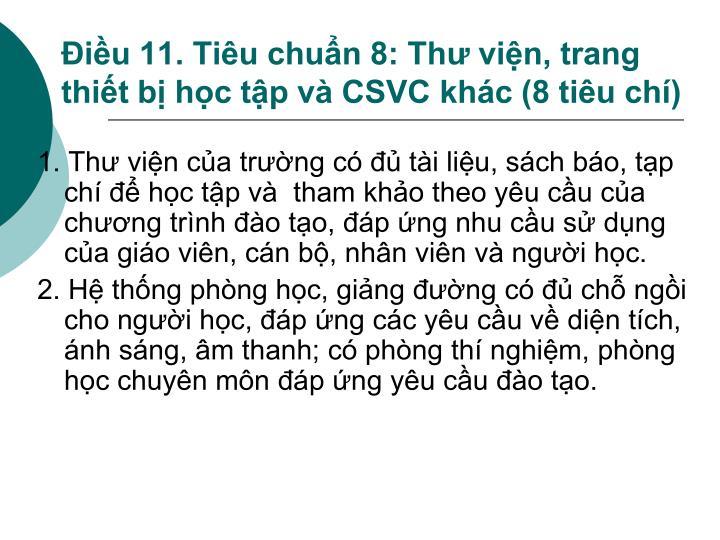 Điều 11. Tiêu chuẩn 8: Thư viện, trang thiết bị học tập và CSVC khác (8 tiêu chí)