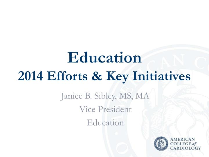 Education 2014 efforts key initiatives