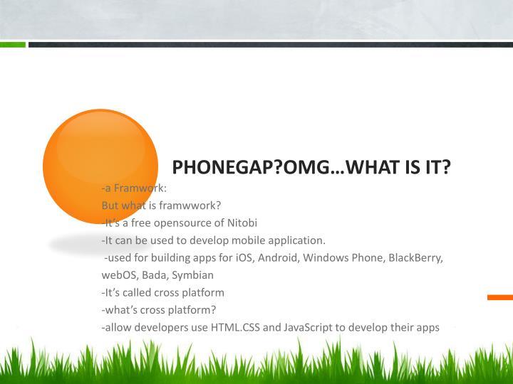 Phonegap?OMG…What is it?
