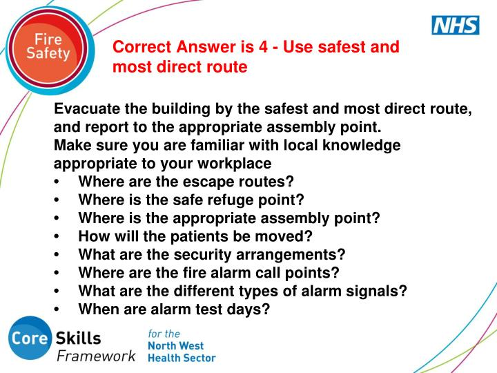 Correct Answer is 4 - Use safest and most direct route
