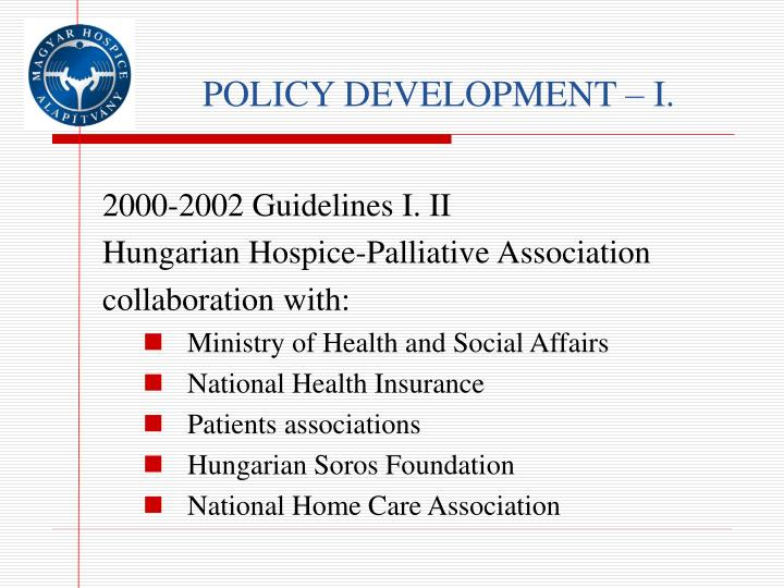 POLICY DEVELOPMENT – I.