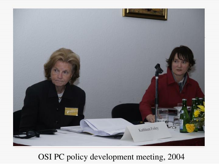 OSI PC policy development meeting, 2004