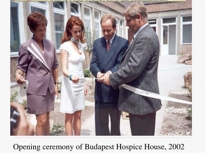 Opening ceremony of Budapest Hospice House, 2002