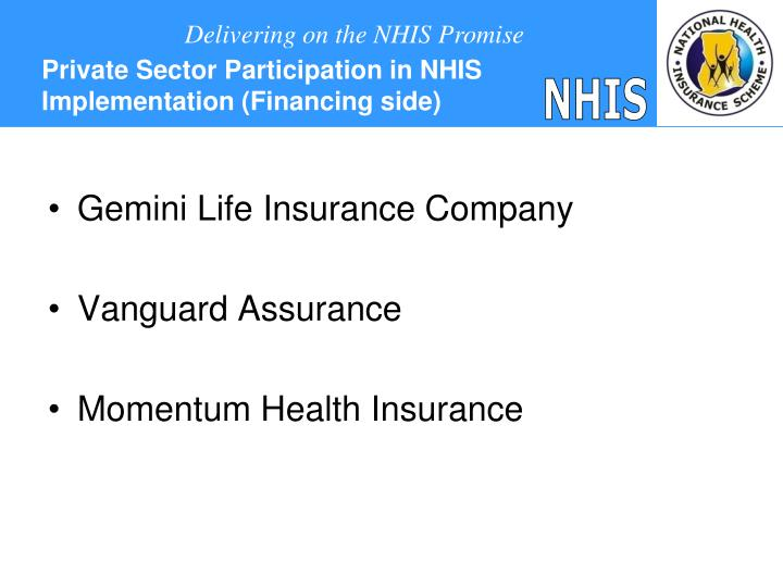 Private Sector Participation in NHIS Implementation (Financing side)