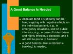 a good balance is needed