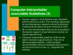 computer interpretable executable guidelines 2
