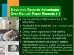 electronic records advantages over manual paper records 1