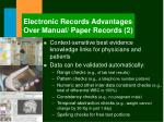 electronic records advantages over manual paper records 2