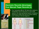 electronic records advantages over manual paper records 3