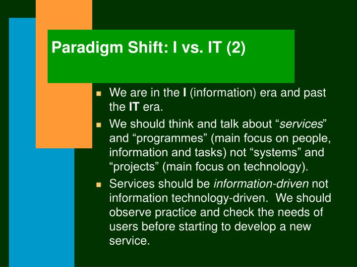 Paradigm Shift: I vs. IT (2)