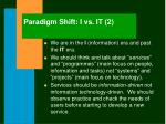 paradigm shift i vs it 2