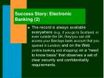 success story electronic banking 2