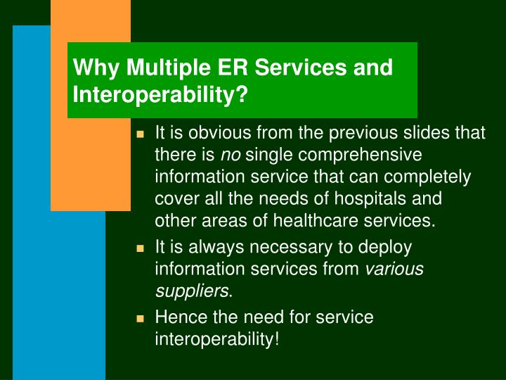 Why Multiple ER Services and Interoperability?