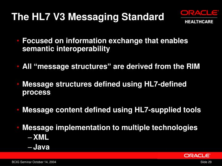 The HL7 V3 Messaging Standard