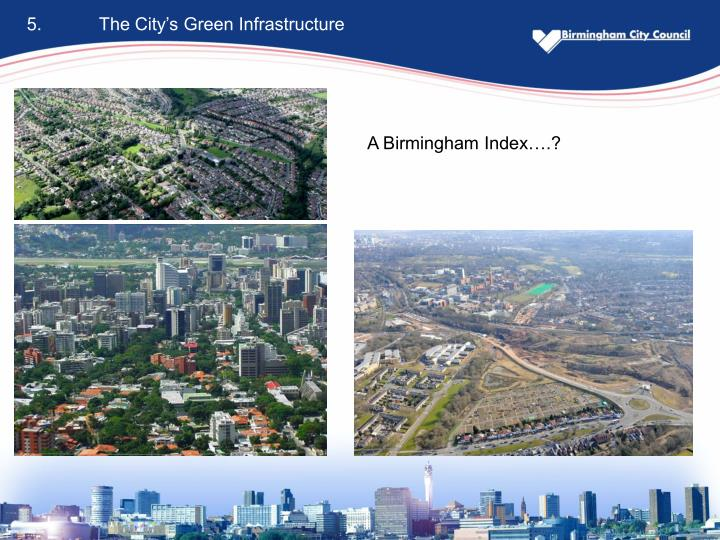 5. 	The City's Green Infrastructure